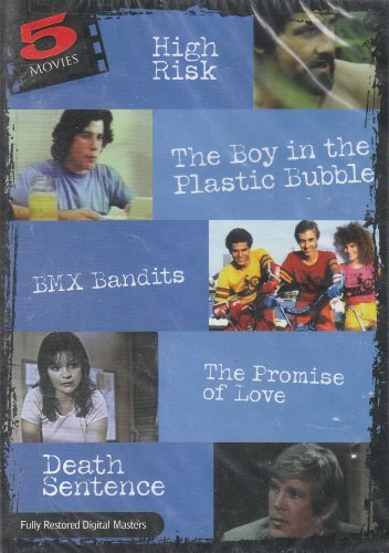 High Risk / Boy in the Plastic Bubble / BMX Bandits / Promise of Love / Death Sentence