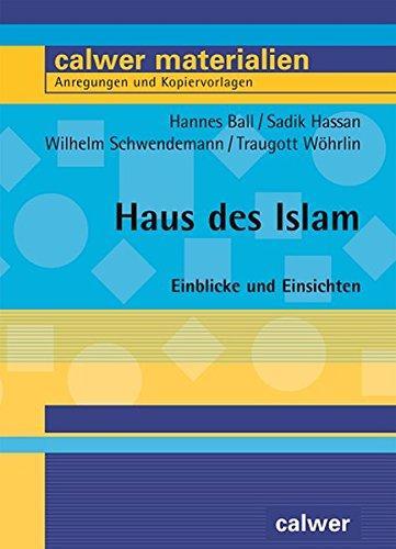 Haus des Islam: Einblicke und Einsichten (Calwer Materialien)
