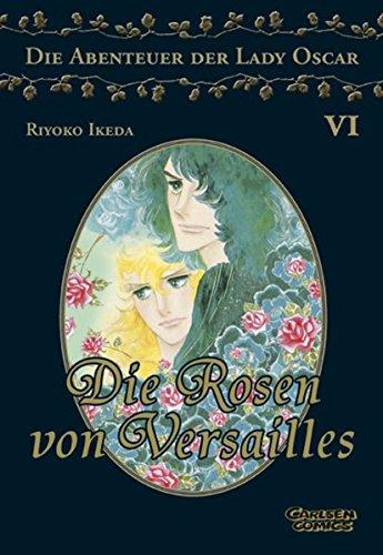 Rosen von Versailles 6 (Die Abenteuer von Lady Oscar)
