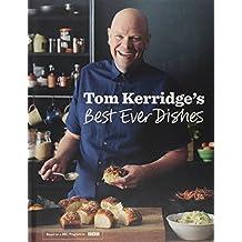 Tom Kerridge's Best Ever Dishes by Tom Kerridge (2014-10-21)