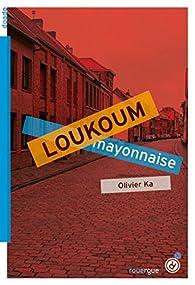 Loukoum mayonnaise par Olivier Ka