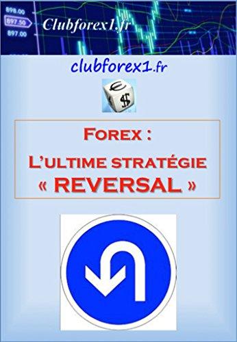 Forex - l'ultime stratgie