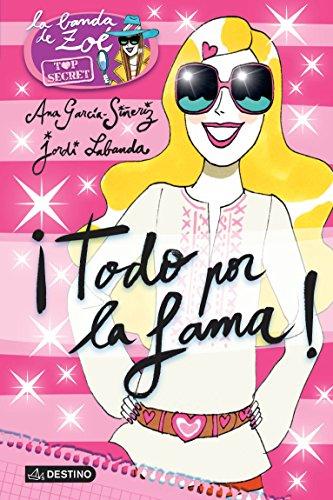 Portada del libro ¡Todo por la fama!: Zoé Top Secret 5 (La banda de Zoé)