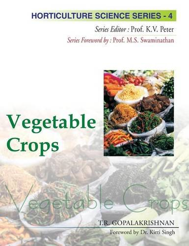 Vegetable Crops: Vol.04: Horticulture Science Series por TR Gopalakrishnan
