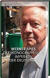 Der ikonografische Imperativ der Deutschen: Anselm Kiefer, Jörg Immendorf, Neo Rauch und die deutsche Kunst der Nachkriegszeit
