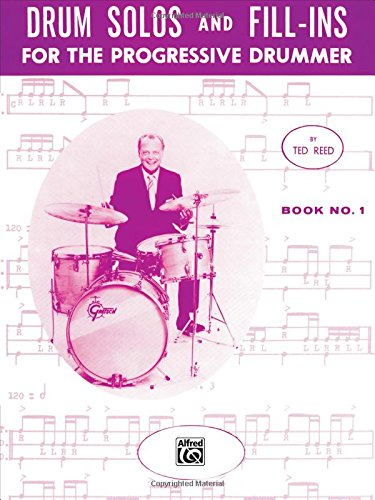 Drum Solos and Fill-Ins for the Progressive Drummer, Bk 1 (Ted Reed Publications)