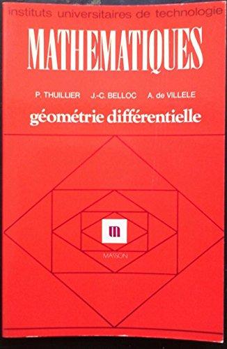 Mathématiques : Géométrie différentielle. Instituts Universitaires de Technologie. P. Thuillier, J.-C. Belloc, A. de Villele. Masson. 1985
