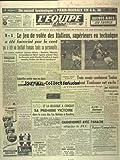 EQUIPE (L') [No 614] du 05/04/1948 - FOOT - LE JEU DE VOLEE DES ITALIENS SUPERIEURS EN TECHNIQUE - SCHAEFFER ARRETE TOUS LES SHOTS ET NOS AMATEURS DOMINENT LES ANGLAIS PAR BERTHIER - RUGBY A XV - TOULON ET TOULOUSE - NATATION - JOE VERDEUR - BASKET- CHAMPIONNET ELIMINE LE PUC - CATCH - BERT ASSIRATI ET YVON ROBERT
