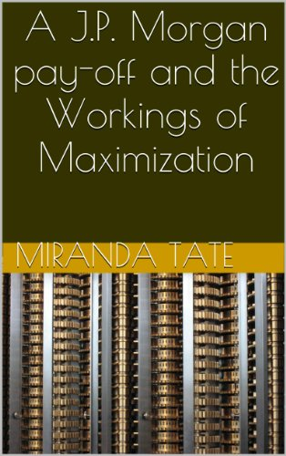 a-jp-morgan-pay-off-and-the-workings-of-maximization-econ-110-english-edition