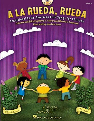 a la Rueda, Rueda: Traditional Latin American Folk Songs for Children [With CD (Audio)]