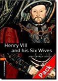 Oxford Bookworms Library: Stage 2: Henry VIII and his Six Wives Audio CD Pack: 700 Headwords (Oxford Bookworms ELT) by Janet Hardy-Gould (2007-11-29)