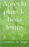 Après la pluie, le beau temps (Comtesse de Ségur t. 1)