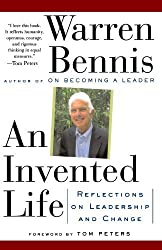 An Invented Life: Reflections On Leadership And Change by Warren Bennis (1994-03-21)