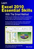 Learn Excel 2010 Essential Skills with The Smart Method: Courseware tutorial for self...