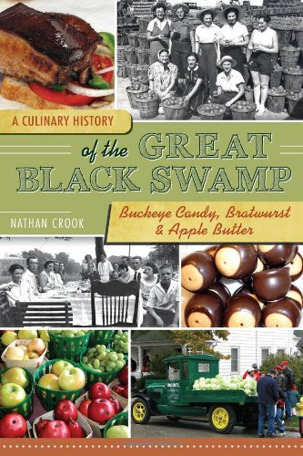 A Culinary History of the Great Black Swamp: Buckeye Candy, Bratwurst & Apple Butter (American Palate) Indiana Candy