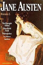 Jane Austen - Romans, tome 2 : Northanger Abbey - Mansfield Park - Persuasion - Les Watson - Sanditon