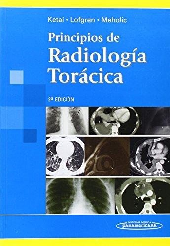 Principios de radiologia toracica / Fundamentals of Chest Radiology by Loren H., M.D. Ketai (2008-06-30)