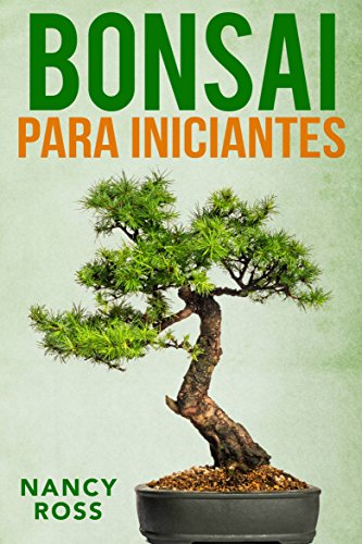 Bonsai para Iniciantes (Portuguese Edition) por Nancy Ross