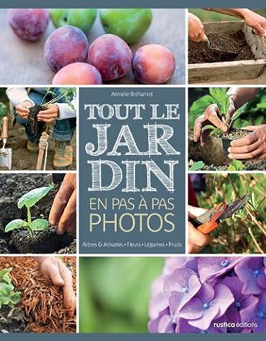Fleurs Legumes - Tout le jardin en pas à pas