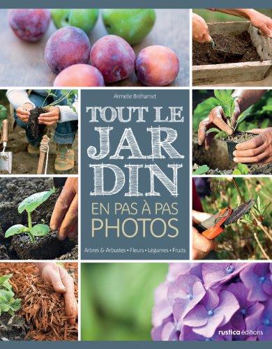 tout-le-jardin-en-pas-a-pas-photos-arbres-et-arbustes-fleurs-legumes-fruits