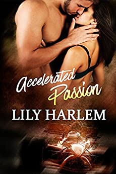Accelerated Passion: Sexy Sporting Romance by [Harlem, Lily]