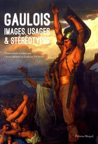 Gaulois : Images, usages & stéréotypes par Collectif