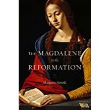 The Magdalene in the Reformation