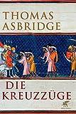 Thomas Asbridge: Die Kreuzzüge