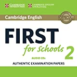 Cover of: Cambridge English First for Schools 2 Audio CDs (2): Authentic Examination Papers | Cambridge University Press