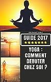 Guide : Yoga Comment Débuter Chez Soi ?