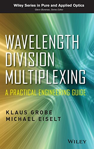 Wavelength Division Multiplexing: A Practical Engineering Guide (Wiley Series in Pure and Applied Optics, Band 1) (System Grobe)