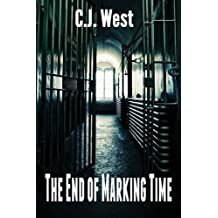 The End of Marking Time by Cj West (2010-05-22)