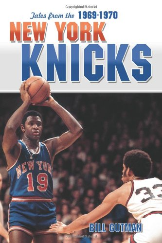 Tales from the 1969-1970 New York Knicks por Bill Gutman
