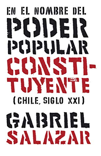 En el nombre del poder popular constituyente: (Chile, Siglo XXI)