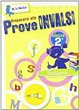 Prepararsi alle prove INVALSI. Italiano CL2. Per la Scuole elementare
