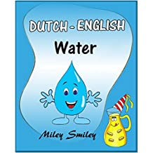 """Learn Dutch with Fun Short Stories: """"Water"""" (learn Dutch with beginner stories, parallel text Dutch – English) (Dutch Edition)"""