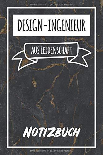 Design-Ingenieur aus Leidenschaft: Perfektes Notizbuch für jede/n Design-Ingenieur | Beruf & Hobby Notizbuch | Geschenkidee | 120 Seiten - Liniert