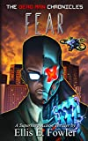 The Dead Man Chronicles: Fear by Ellis E. Fowler