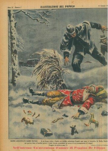 Hanno assassinato Babbo Natale. In un borgo vicino a Londra un vecchio settantenne il quale ogni anno si travestiva da Babbo Natale, per portare doni ai bambini poveri, e stato trovato assassinato ne