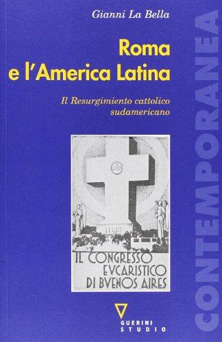 Roma e l'America Latina. Il Resurgimiento cattolico sudamericano
