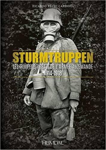 Les Troupes d'Assaut de l'Armee Allemande: 1914-1918