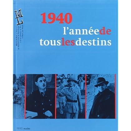 1940, année de tous les destins
