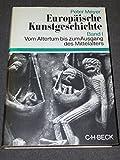 Europäische Kunstgeschichte I (5133 033). Vom Altertum bis zum Ausgang des Mittelalters - Peter Meyer