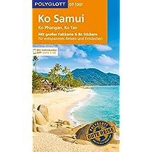 POLYGLOTT on tour Reiseführer Ko Samui, Ko Phangan, Ko Tao: Mit großer Faltkarte, 80 Stickern und individueller App