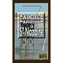 Calculs sévères à Saint-Nazaire: Un polar à l'humour noir (Enquêtes & Suspense)