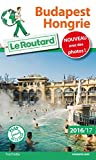 Guide du Routard Budapest, Hongrie 2016/17