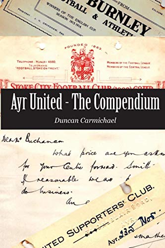Ayr United - The Compendium -