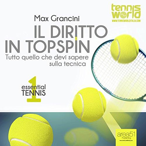 Essential Tennis 1: Il diritto in topspin  Audiolibri