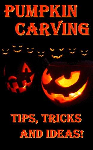 Pumpkin Carving... Tips, Tricks And Ideas! (English (Design Ideen Halloween)