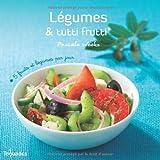Légumes et tutti frutti